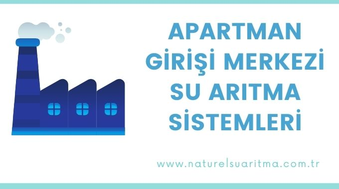 Apartman Girişi Merkezi Su Arıtma Sistemleri