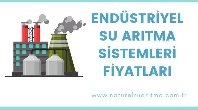 Endüstriyel Su Arıtma Sistemleri Fiyatları