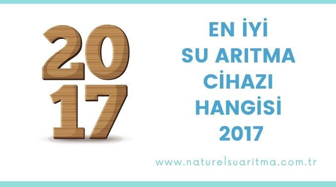 En İyi Su Arıtma Cihazı Hangisi 2017