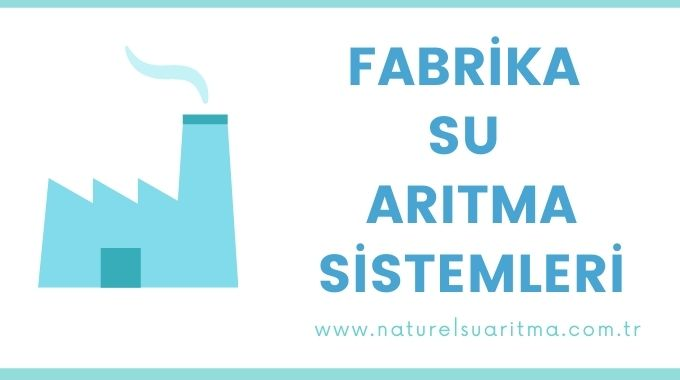 Fabrika Su Arıtma Sistemleri