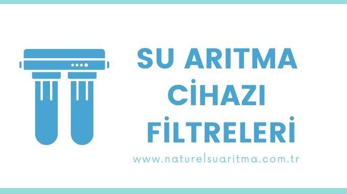 Su Arıtma Cihazı Filtreleri