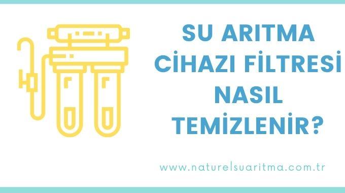 Su Arıtma Cihazı Filtresi Nasıl Temizlenir?