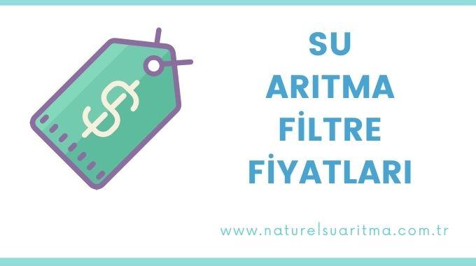 Su Arıtma Filtre Fiyatları